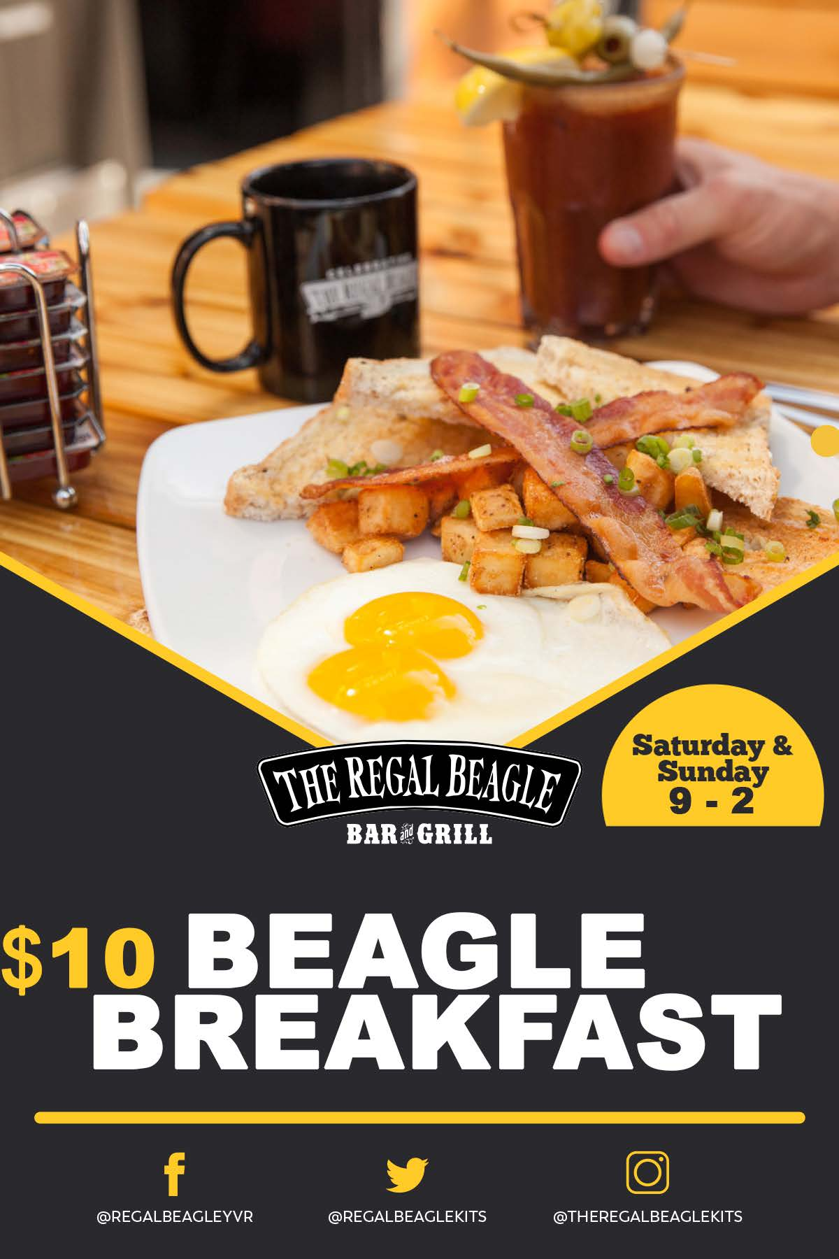 Image of the Beagle Breakfast with a caesar with text: Saturday & Sunday 9-2. $10 Beagle Breakfast
